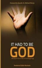 NEW It had to be GOD: A Blueprint for a life of thanksgiving