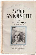 MARIE ANTOINETTE par René BENJAMIN Reine guillotinée et épouse de Louis XVI 1943
