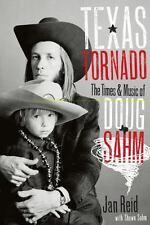 Texas Tornado: The Times & Music of Doug Sahm (Paperback or Softback)