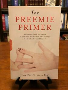 THE PREEMIE PRIMER: Complete Guide for Parents of Premature Babies by J. Gunter