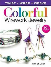 COLORFUL WIREWORK JEWELRY - ST. JEAN, KIM - NEW PAPERBACK BOOK