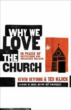Why We Love the Church: In Praise of Institutions and Organized Religion (Paperb
