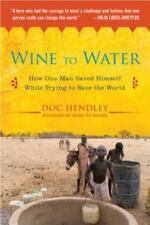 Wine to Water : How One Man Saved Himself While Trying to Save the World Doc  a1