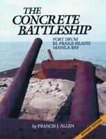 The Concrete Battleship: Fort Drum, El Fraile Island, Manila Bay by Francis J…