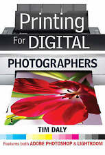 Printing for Digital Photographers New Book - Tim Daly