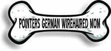 "Dog Mom Pointers German Wirehaired Bone Car Magnet Bumper Sticker 3""x7"""