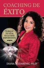 Coaching De �xito : Porque Tu Vida Es lo M�s Importante by Diana Dizdarevic...