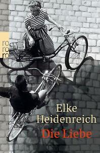 Die Liebe von Elke Heidenreich | Buch | Zustand sehr gut