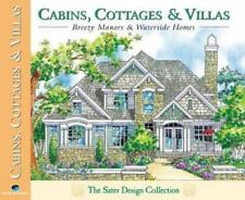 Cabins, Cottages & Villas: Enchanting Homes for Mountain, Sea or Sun