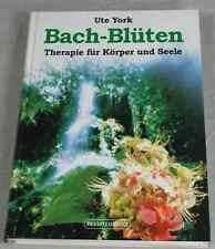 Buch: Bach-Blüten Therapie für Körper und Seele Weg zur Heilung - York 1995 /247