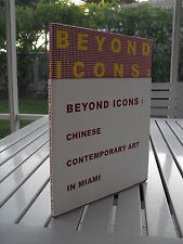 BEYOND ICONS : CHINESE CONTEMPORARY ART IN MIAMI BY WENG LING