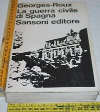 GEORGES-ROUX - LA GUERRA CIVILE DI SPAGNA - Sansoni - libri usati