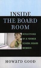 Inside the Board Room : Reflections of a Former School Board Member by Howard...