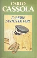(Carlo Cassola) L'amore tanto per fare 1982 Club del libro