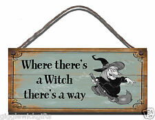 HANDMADE SHABBY CHIC FUNNY WOODEN SIGN WHERE THERE'S A WITCH GIFT PRESENT PAGAN