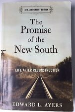 The Promise of the New South Life after Reconstruction by Edward L. Ayers