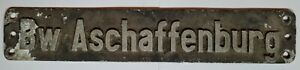 Original Lokschild Heimatschild Bw Aschaffenburg GAlMg3(Cu) Pinter