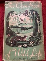 The Open Book of Wildlife Richard Morse 1941 1st Edition Adam & Charles Black HB