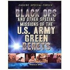 Black Ops and Other Special Missions of the U.S. Army Green Berets (In-ExLibrary