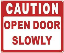 Caution Open Door Slowly Sign (White Background,Aluminium, 10x12)-ref0420