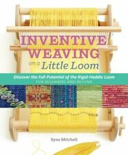 Neues AngebotINVENTIVE WEAVING ON A LITTLE LOOM DR MITCHELL SYNE