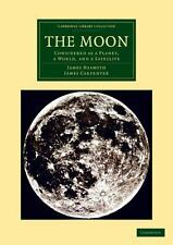 The Moon: Considered as a Planet, a World, and a Satellite (Paperback or Softbac