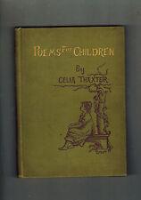 CELIA THAXTER Poems for Children - 1st ed 1884 illus Miss A. G. Plympton