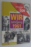 WIR vom Jahrgang 1961 ~Aufgewaschen in der DDR ~Kindheit und Jugend