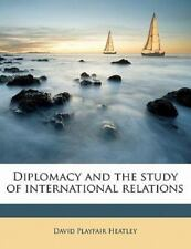 Diplomacy and the study of international relations, Heatley, David Playfair, New