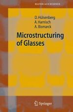 Springer Series in Materials Science Ser.: Microstructuring of Glasses 87 by...