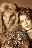 Above & Below: A 25th Anniversary Beauty and the Beast Companion (Paperback or S