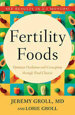 Good, Fertility Foods: Optimize Ovulation and Conception Through Food Choices, G