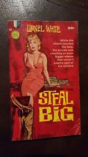 "Lionel White, ""Steal Big,"" 1960, Gold Medeal 998, VG, 1st"