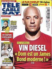 Télé Cable Sat N°1405 08/04/2017  VIN DIESEL/ JUGNOT/ SCENES DE MENAGE/ B.MAHER