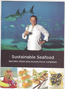 WOLFGANG PUCK CATERING SUSTAINABLE SEAFOOD SPECIAL RECIPE BOOKLET