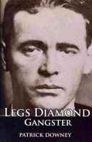 Legs Diamond : Gangster, Paperback by Downey, Patrick, Like New Used, Free sh...