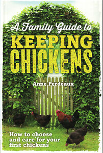 A Family Guide to Keeping Chickens by Anne Perdeaux