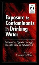 Exposure to Contaminants in Drinking Water: Estimating Uptake through -ExLibrary
