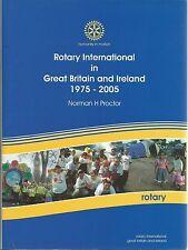 ROTARY INTERNATIONAL IN GREAT BRIATIN AND IRELAND 1975-2005