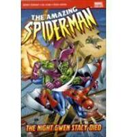 The Amazing Spider-Man: The Night Gwen Stacy Died by Stan Lee, Gerry Conway...