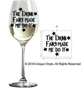 The Drinks Fairy made me do it! - Novelty Wine Glass Sticker - Make your own