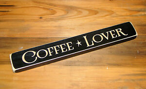 COFFEE LOVER ~ Rustic Primitive Country Engraved Wood sign DISTRESSED