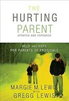Hurting Parent : Help and Hope for Parents of Prodigals, Paperback by Lewis, ...