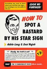How to Spot a Bastard by His Star Sign: The Ultimate Horrorscope (Paperback or S