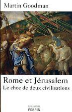 Rome Et Jérusalem - Le Choc De Deux Civilisations par Martin Goodman .Ed PERRIN
