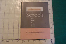 vintage booklet: SCHOOLS are what we make them 34pgs, 1949 from BELL & HOWELL