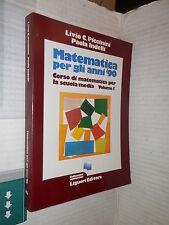 MATEMATICA PER GLI ANNI 90 1 Livio C Piccinini Paola Indelli Liguori 1980 libro