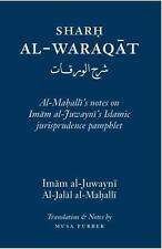 Sharh Al-Waraqat: Al-Mahalli's Notes on Imam Al-Juwayni's Islamic Jurisprudence