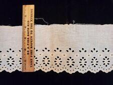 Vintage/Antique Lace, Ecru Cotton eyelet 3 1/2 Yards