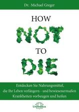 How Not to Die - Michael Greger / Gene Stone - 9783946566120 DHL-Versand
